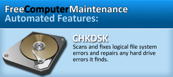 Chkdsk (Check Disk) with Free Computer Maintenance