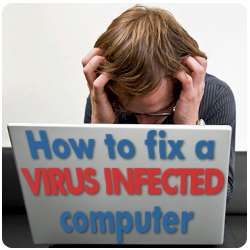 How to fix a virus infected computer